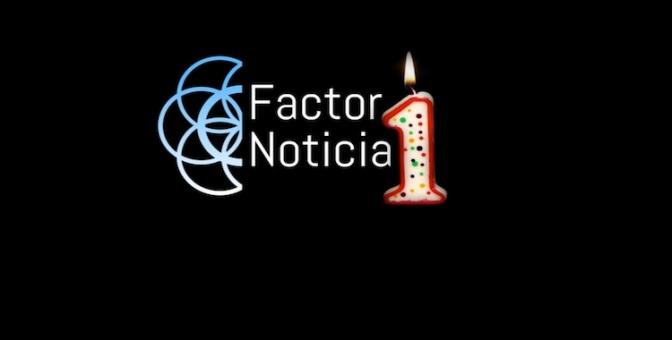 FactorNoticia cumple un año, Gracias por este Primer Aniversario